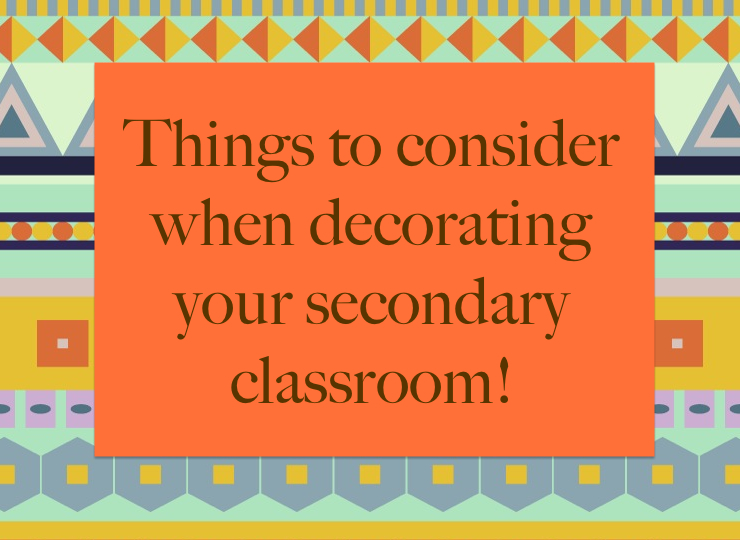 Classroom Decor Research ~ Things to consider when setting up your secondary