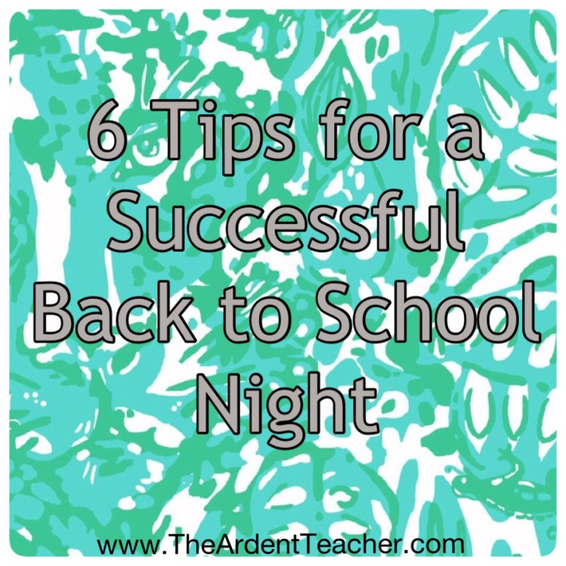 6 tips for a successful back to school night. www.theardentteacher.com